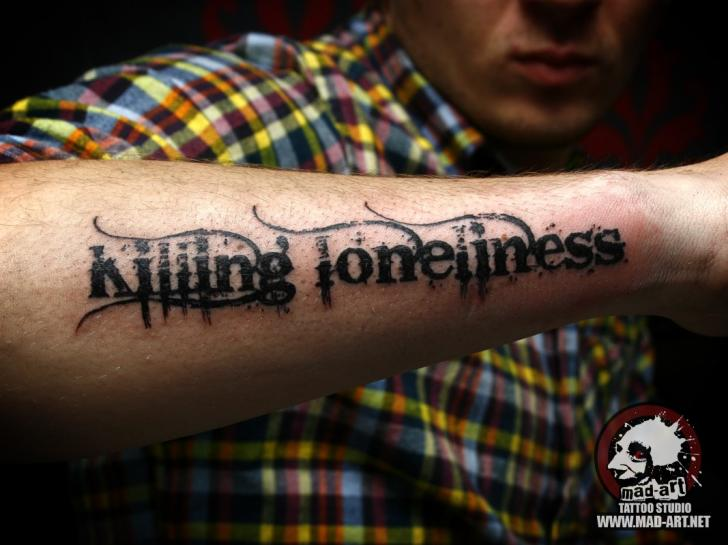 Blackwork Killing Loneliness Lettering Tattoo By Mad Art