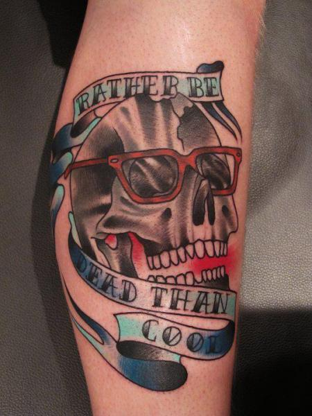 Rather be Dead than Cool Lettering Scull tattoo by Marked For Life