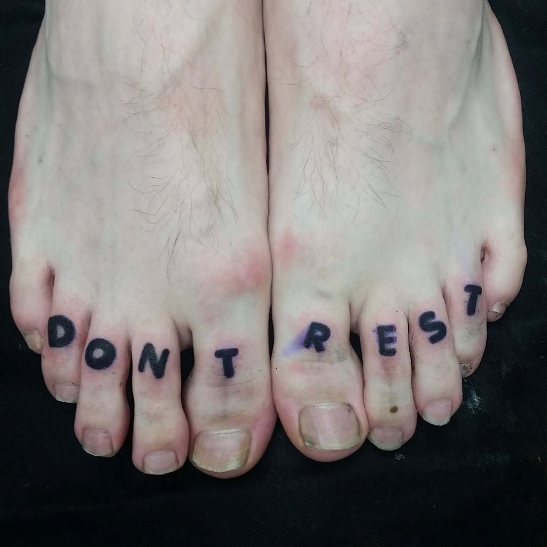 Don't Rest Tattoo on Toes by Bobby Hopkins 2